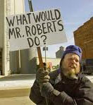 what would mr. roberts do?